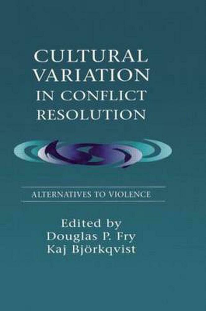 conflict resolution by culture Culture, communication and conflict readings in intercultural relations ness of our own culture and may actually exacerbate conflict between adaptation, intercultural conflict resolution and multicultural man.