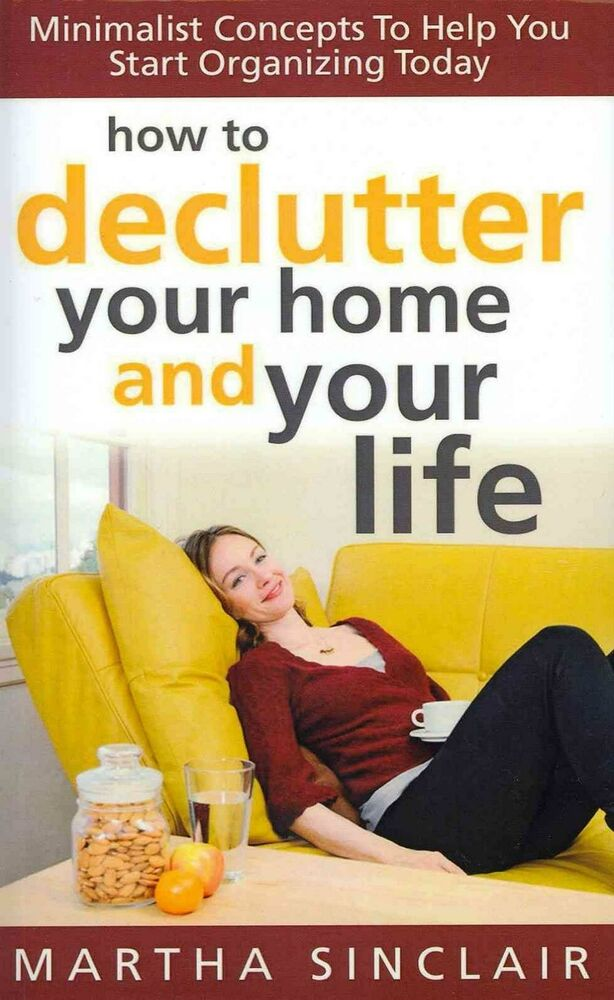 How to declutter your home and your life minimalist for Declutter minimalist life