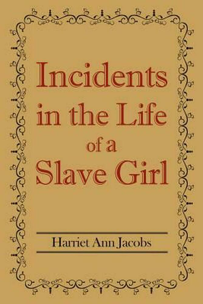 "incidents in the life of a The ""best-known, nineteenth-century african-american woman's autobiography"" is how historian nell irvin painter describes harriet jacobs's incidents in the life of a slave girl, written by herself (1861."