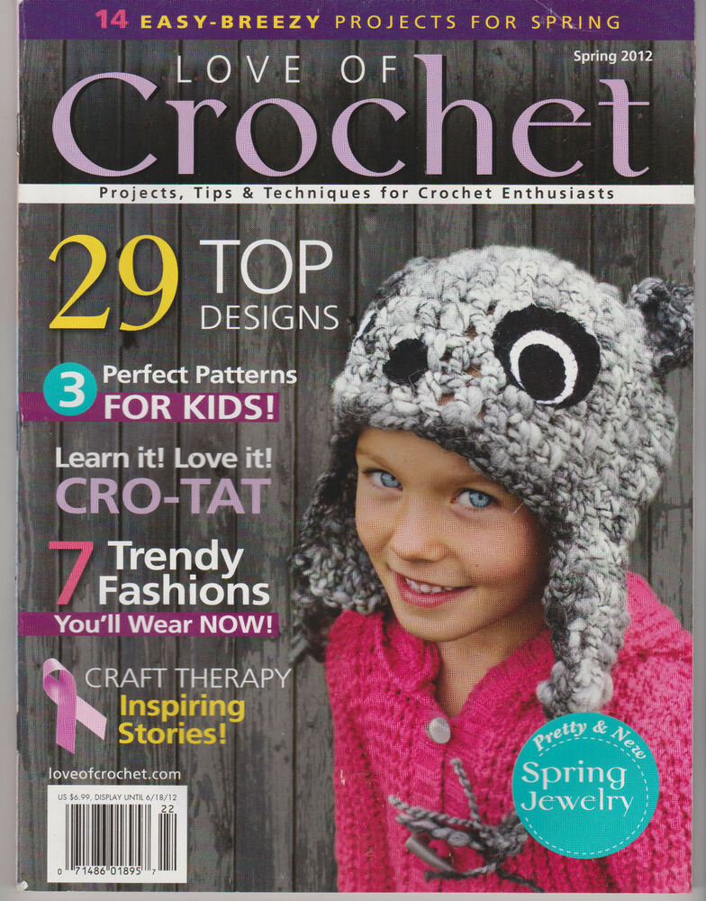 LOVE OF CROCHET MAGAZINE ~ SPRING 2012 ~ EXCELLENT PATTERNS, 29 TOP ...
