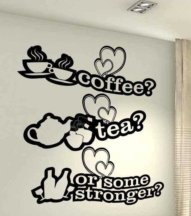 Kitchen coffee tea funny quote wall vinyl decals stickers for Tea and coffee wall art