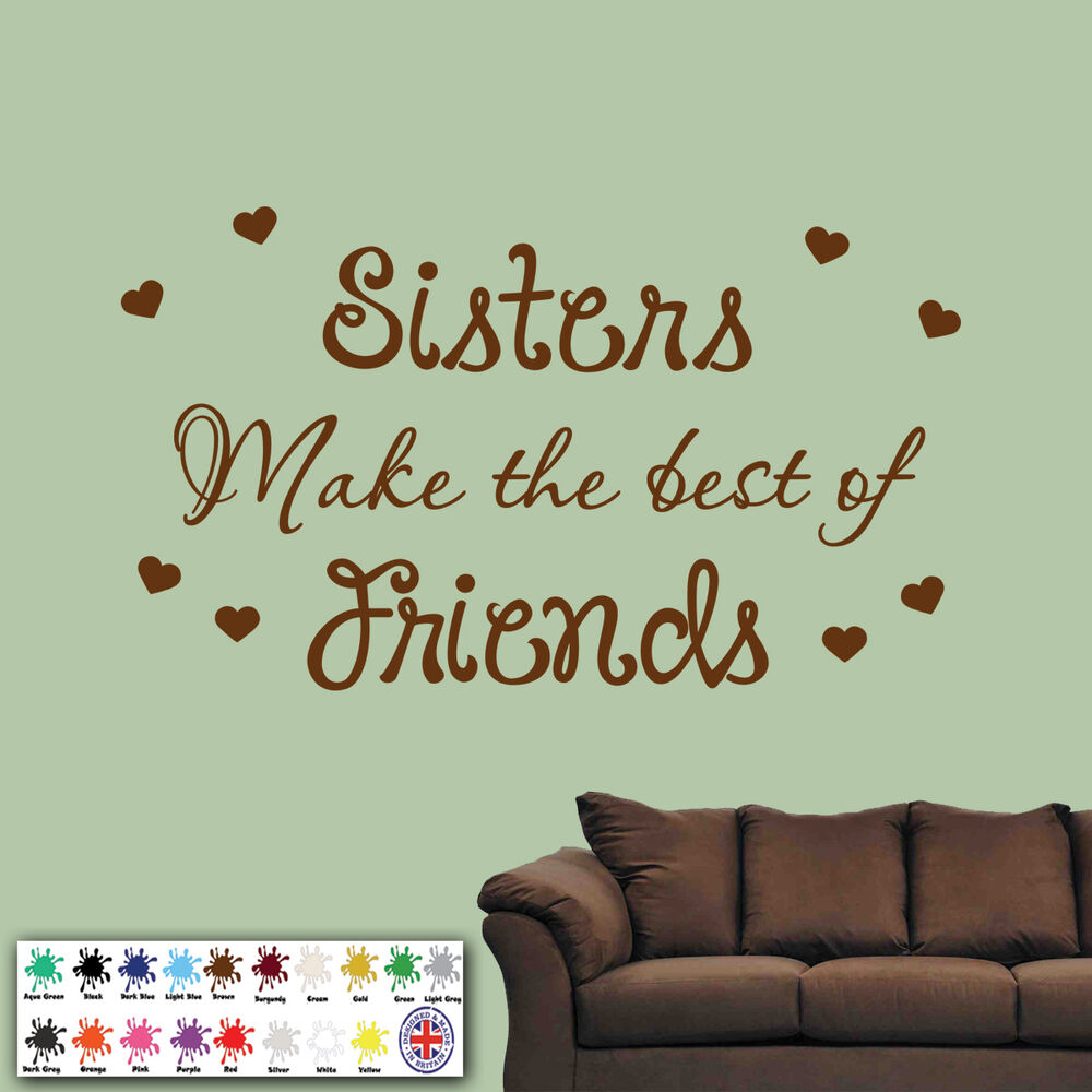 Wall Art Quotes For Sisters : Sisters make the best of friends wall sticker art quote