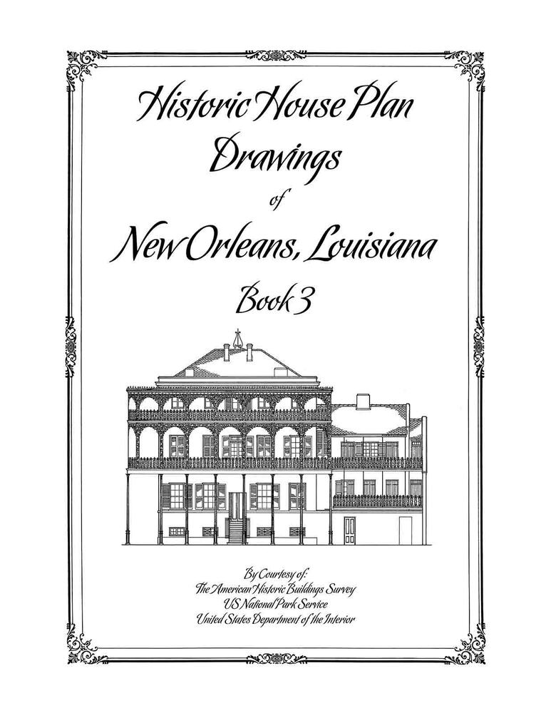 Historic house plan drawings of new orleans book 3 Old new orleans style house plans