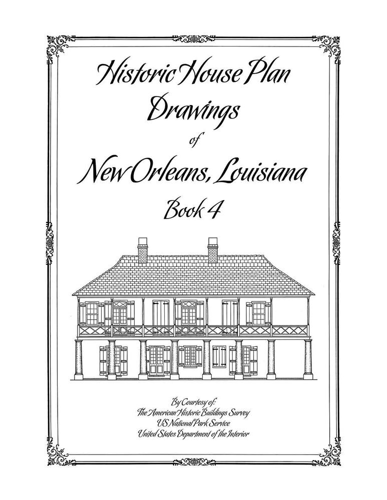 Historic House Plan Drawings Of New Orleans Book 4