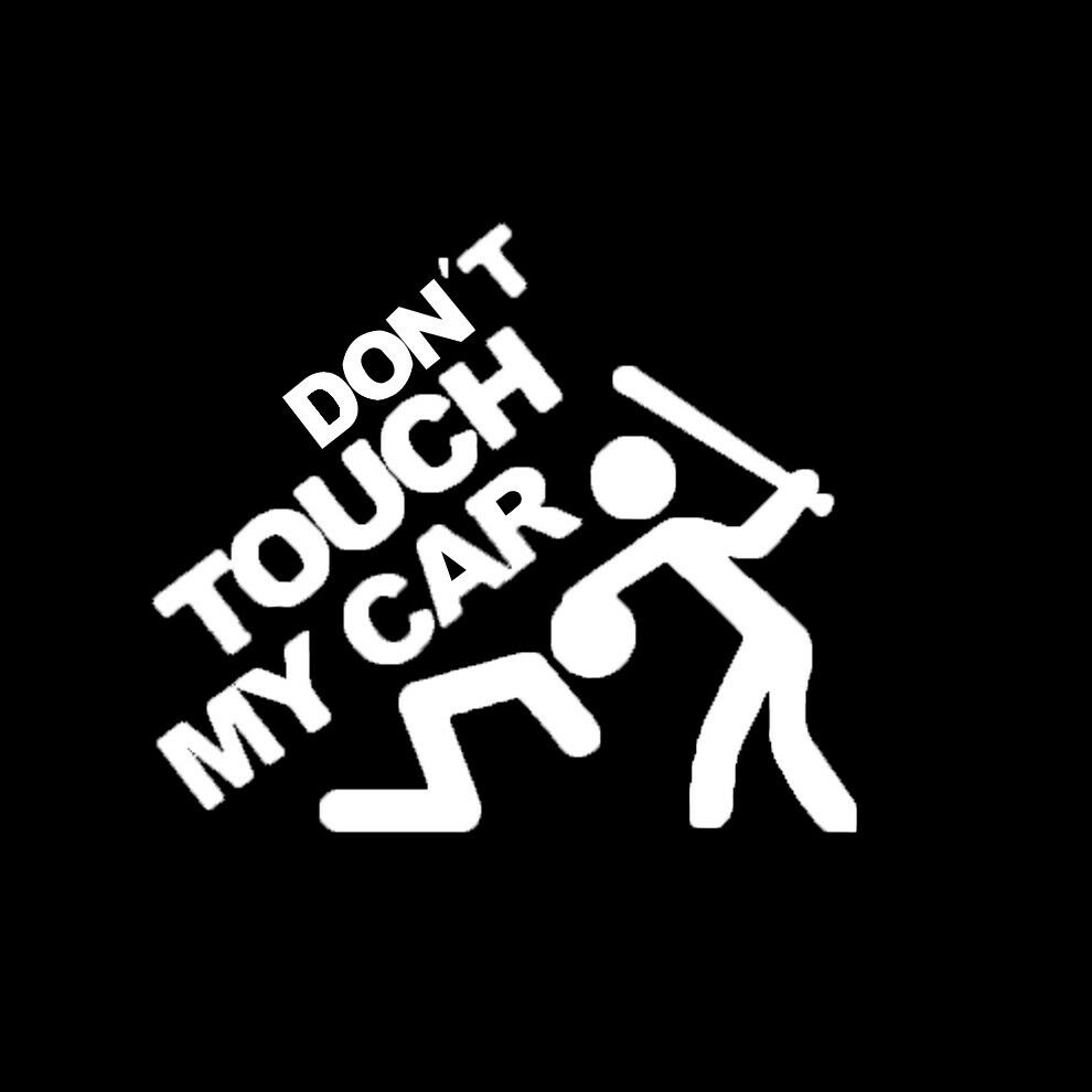 Car Suv Rear Windshield Bumper Funny Don T Touch My Car Logo Decor