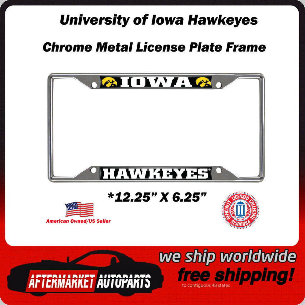 University of Iowa Hawkeyes Chrome Car Auto License Plate Frame ...