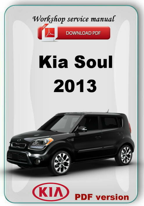 Kia Soul 2013 Factory Workshop Service Repair Manual Etm