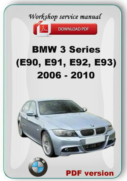 bmw 3 series  e90  e91  e92  e93  2006 2010 workshop 2007 bmw 335i repair manual bmw 335i service manual