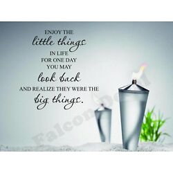 Enjoy The Little Things In Life For One Day You May Look Back Vinyl Wall Decal