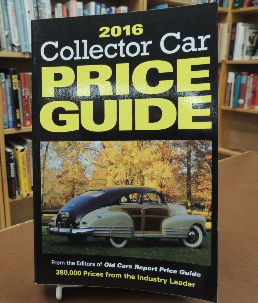 2016 Collector Car Price Guide 1901 To 2008 Domestic & Imported ...