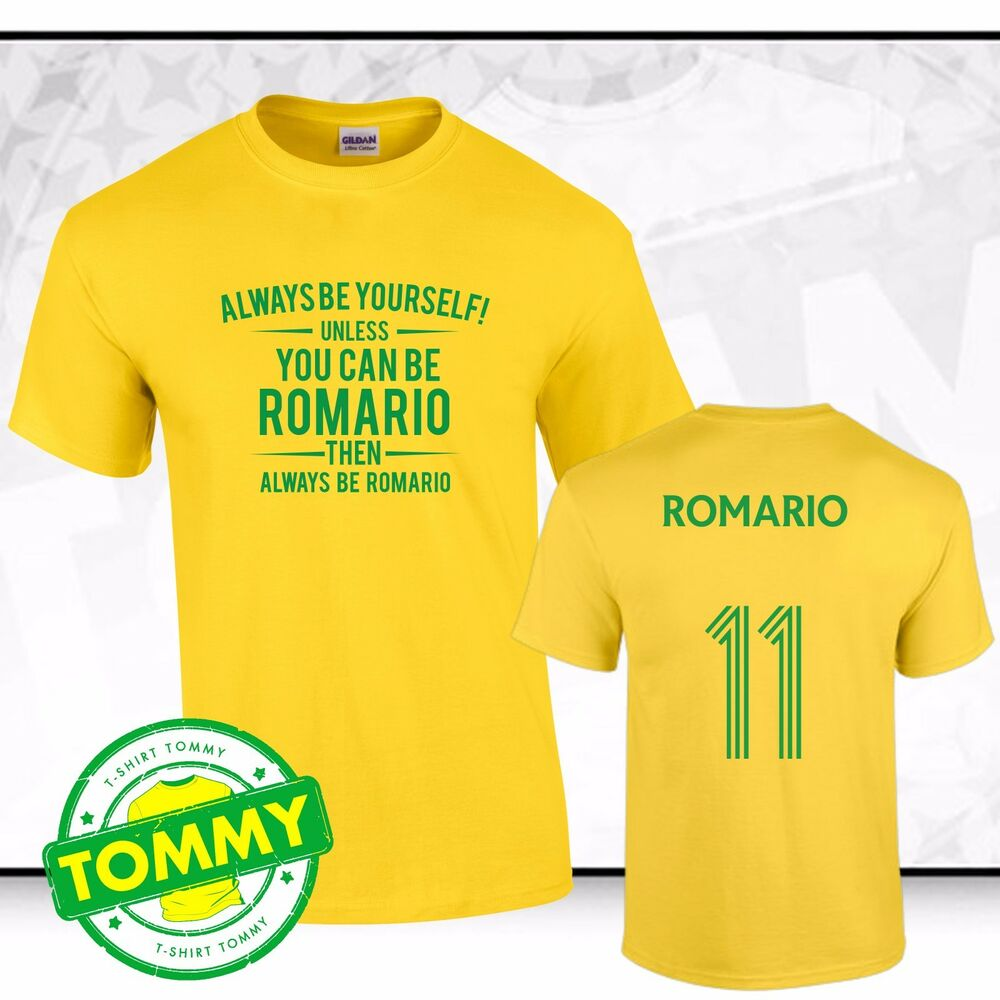 Romario Fancy Shirt T Always Tee Be Brazil Samba E92DHIW