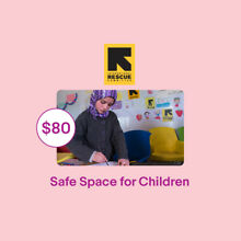 $80 Safe Space for Children IRC Charitable Donation