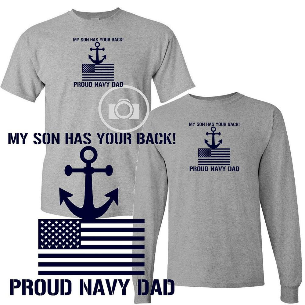 97cf7f785 My Son Has Your Back Proud Navy Dad Short Long Sleeve Gray T Shirt