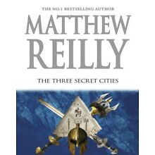 The Three Secret Cities by Matthew Reilly (PDF)