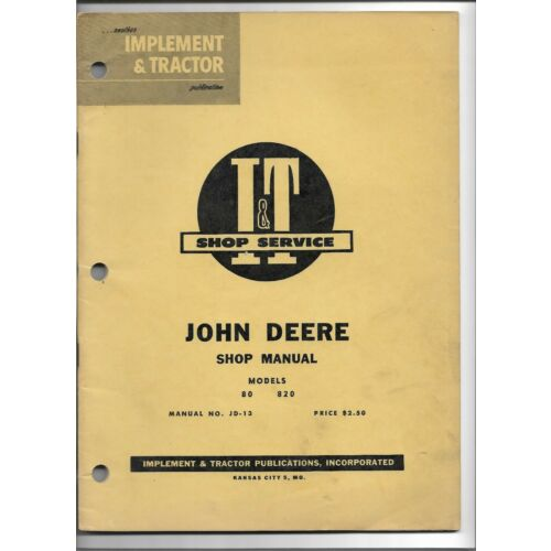 jd13-it-shop-service-manual-for-john-deere-models-80-and-820-tractors