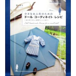 New! Doll Coordinate Recipe for a Small Doll/Japanese Handmade Doll Clothes Book