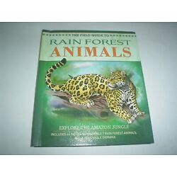 Field Guides: The Field Guide to Rainforest Animals : Explore the Amazon...