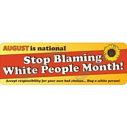 Kyпить Stop Blaming White People Month Bumper Sticker на еВаy.соm