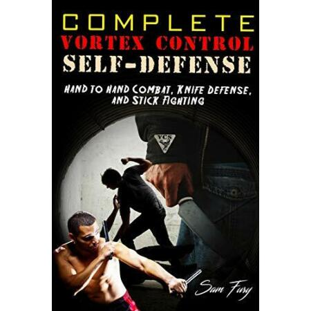 img-Complete Vortex Control Self Defense: Hand to Hand Combat, Knife... by Fury, Sam