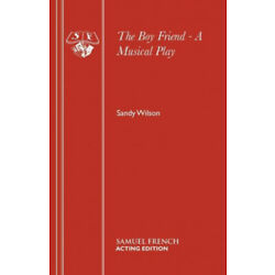 The Boyfriend: Libretto (Acting Edition S.) by Wilson, Sandy