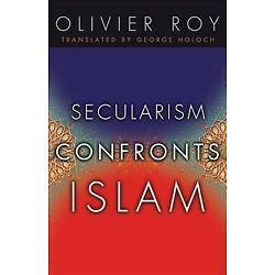 Secularism Confronts Islam, Hardcover by Roy, Olivier; Holoch, George (TRN), ...