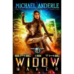 She Is The Widow Maker: An Urban Fantasy Action Adventure, Brand New, Free sh...