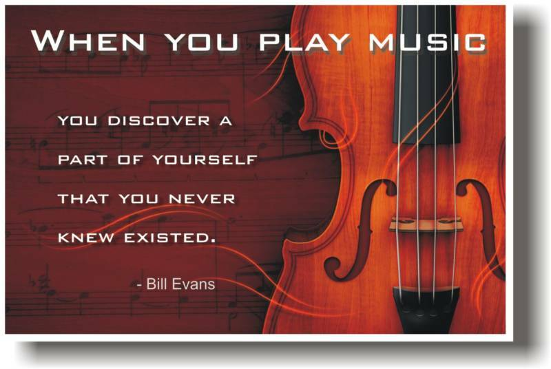 Quotes About Violinists: When You Play Music - Bill Evans Quote VIOLIN POSTER