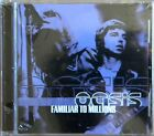 OASIS - familiar to millions / CD NEUF