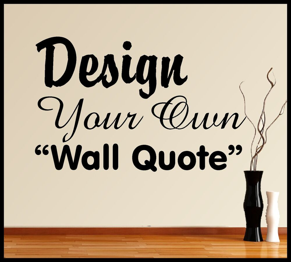 Personalised vinyl wall art design make your own quote for Create your own wall mural photo