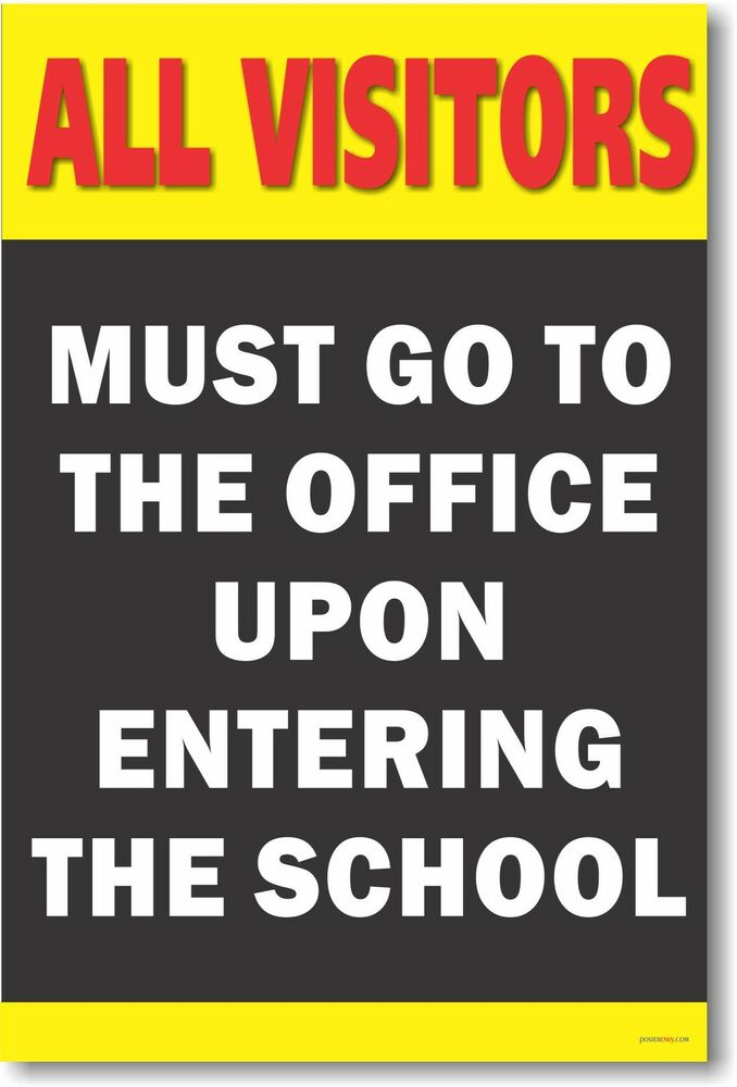 All Visitors Must Go To The Office Classroom