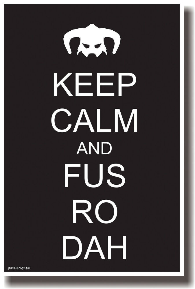 Keep Calm And Fus Ro Dah - NEW Humor Poster
