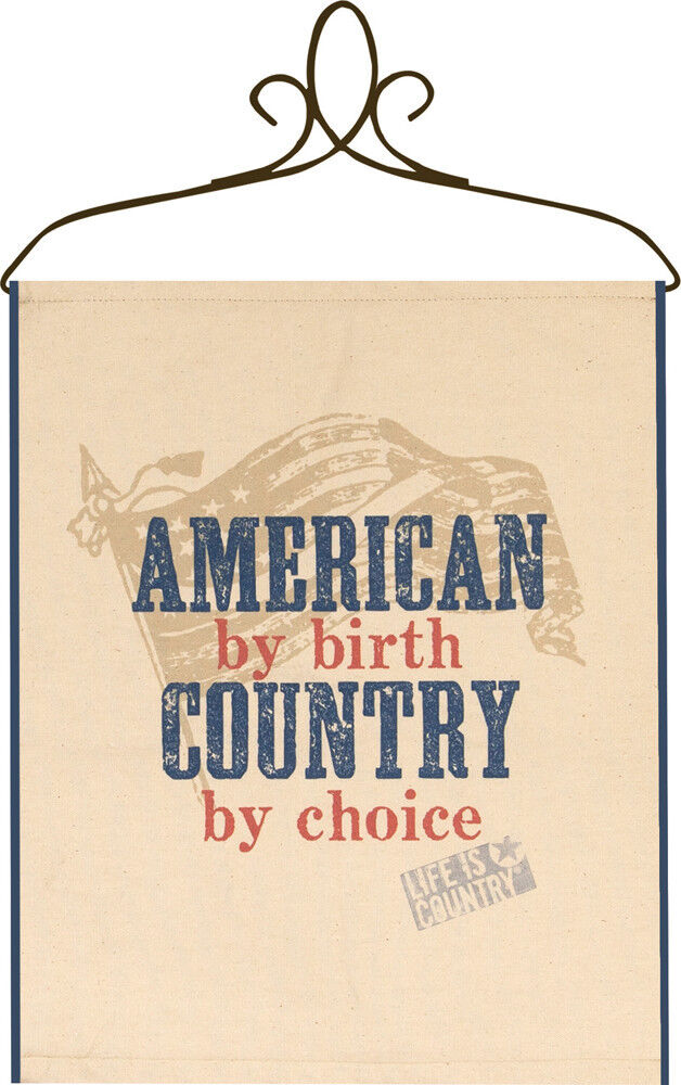 American By Birth Country By Choice Life Is Country