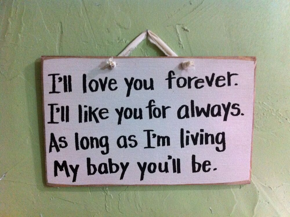 I Ll Love You Forever Like You Always As Long As Living My