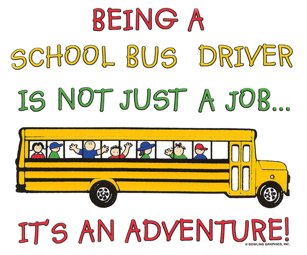 BEING A SCHOOL BUS DRIVER IS NOT JUST A JOB... IT'S AN