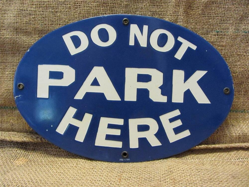 Vintage 1944 Porcelain Do Not Park Here Sign > Antique. National Diabetes Signs. Lymphatic Vessels Signs. Raceway Signs. Vinyl Signs. Khmer Signs. Floor Number Signs. Eagle Signs Of Stroke. Hazardous Waste Signs Of Stroke