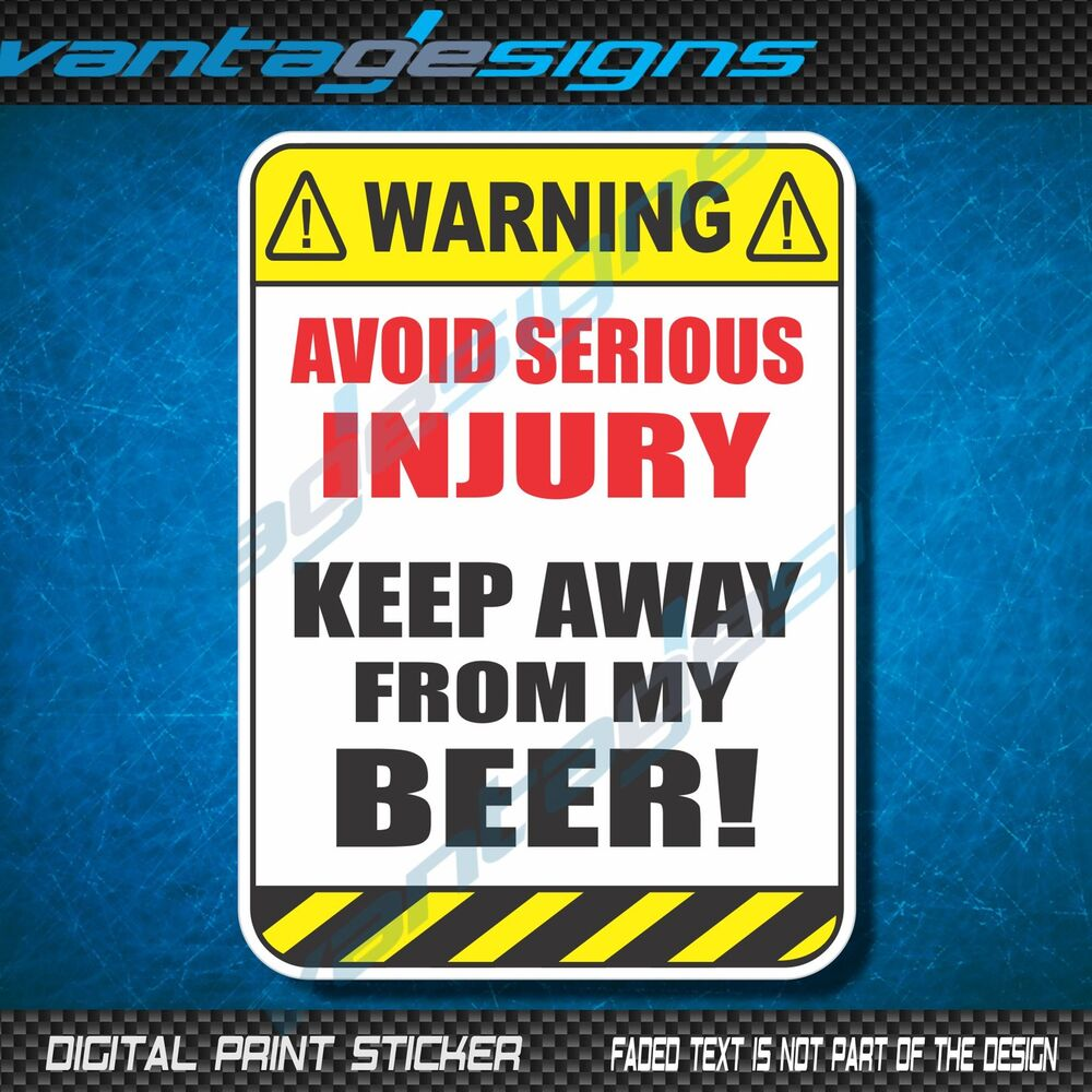 It is a photo of Adorable Funny Beer Warning Labels