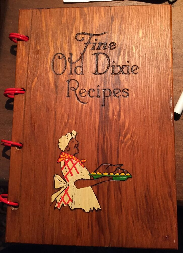 Wood Cover Cookbook : The old dixie recipes cookbook with wood cover ebay