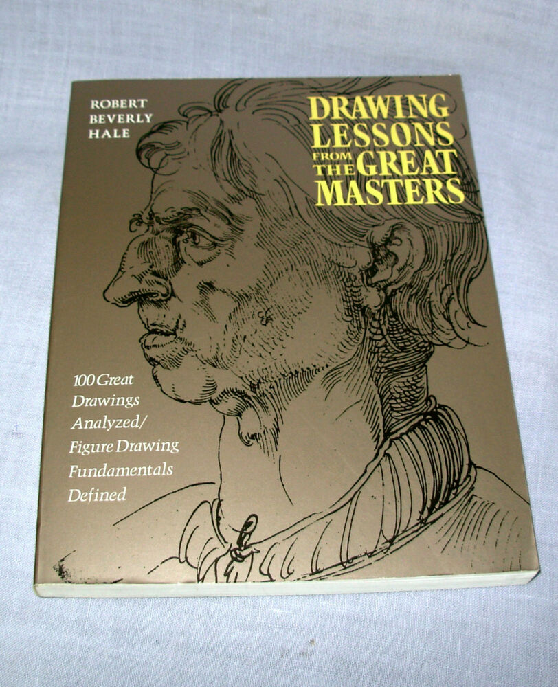 Drawing lessons From the Great Masters Robert Hale artist figure ...