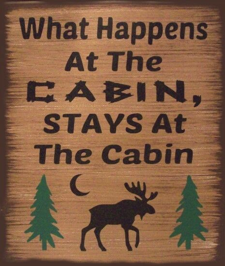 What Happens At The Cabin Lodge Rustic Primitive Country
