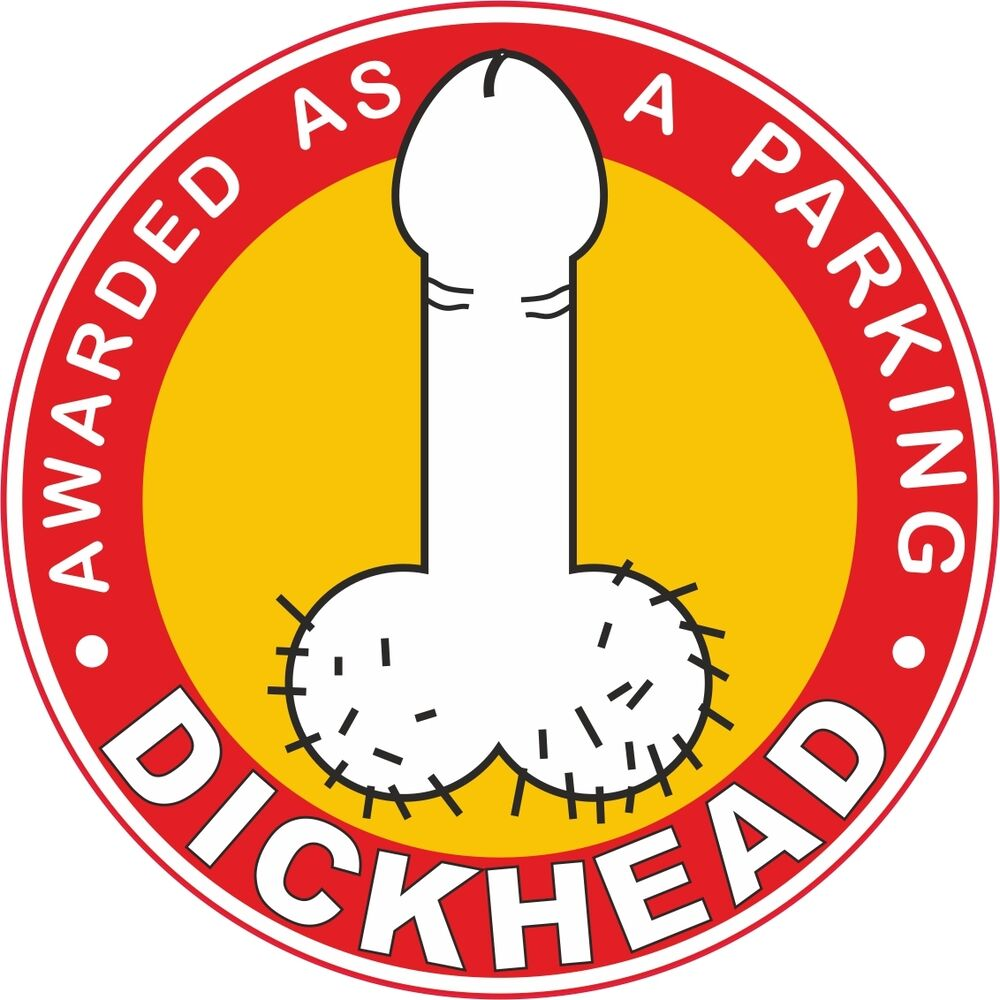 10 X Dickhead Vinyl Stickers Labels For Bad Parking Car