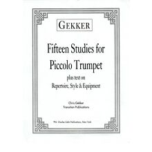Gekker: 15 Studies for Piccolo Trumpet Dist. by Charles Colin Publications