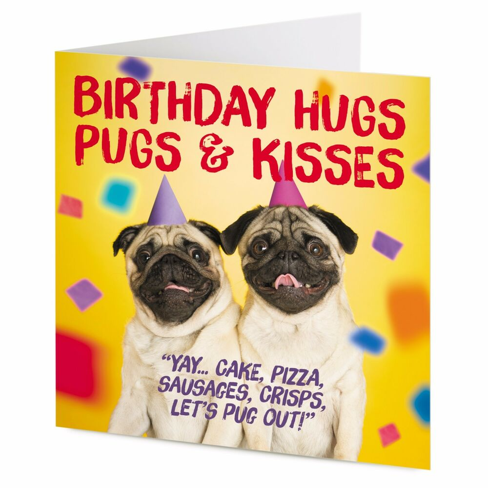 Details About Birthday Hugs Pugs Kisses Fun Pug Dog Card