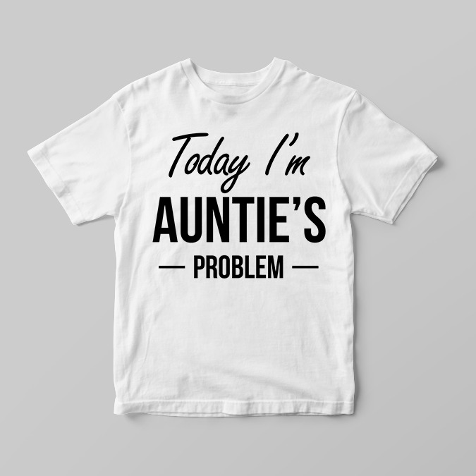 80e4b918 Details about Today I'm Aunties's Problem Funny Children's Kids T Shirts T- Shirt Top