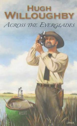 Across the Everglades by Willoughby, Hugh