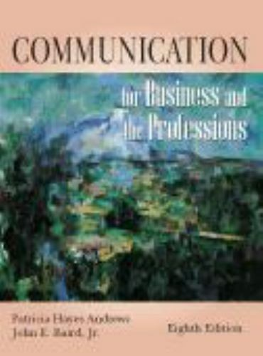 Communication for Business and the Professions by Patricia Hayes Andrews, John