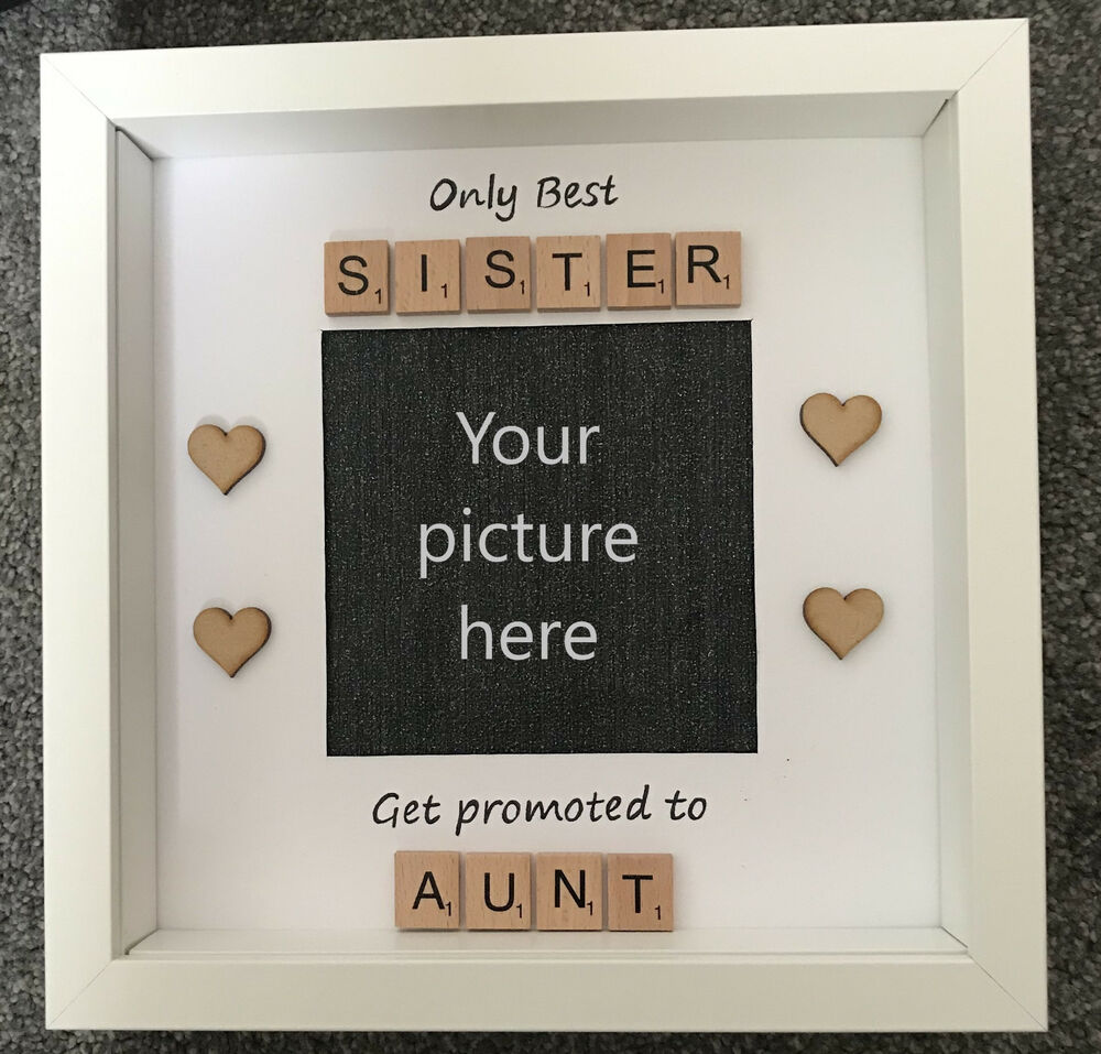 Personalised Scrabble Frame Best Sister Get Promoted To Auntie