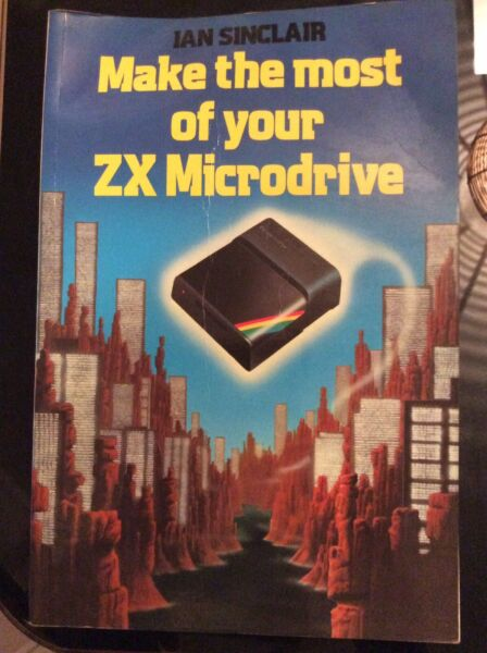 Make The Most Of Your Zx Microdrive Ian Sinclair Text Book Spectrum  Interface