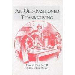 An Old-Fashioned Thanksgiving by Louisa May Alcott (1991, Trade Paperback)
