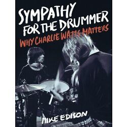 Sympathy for the Drummer Why Charlie Watts Matters Book NEW 000368628