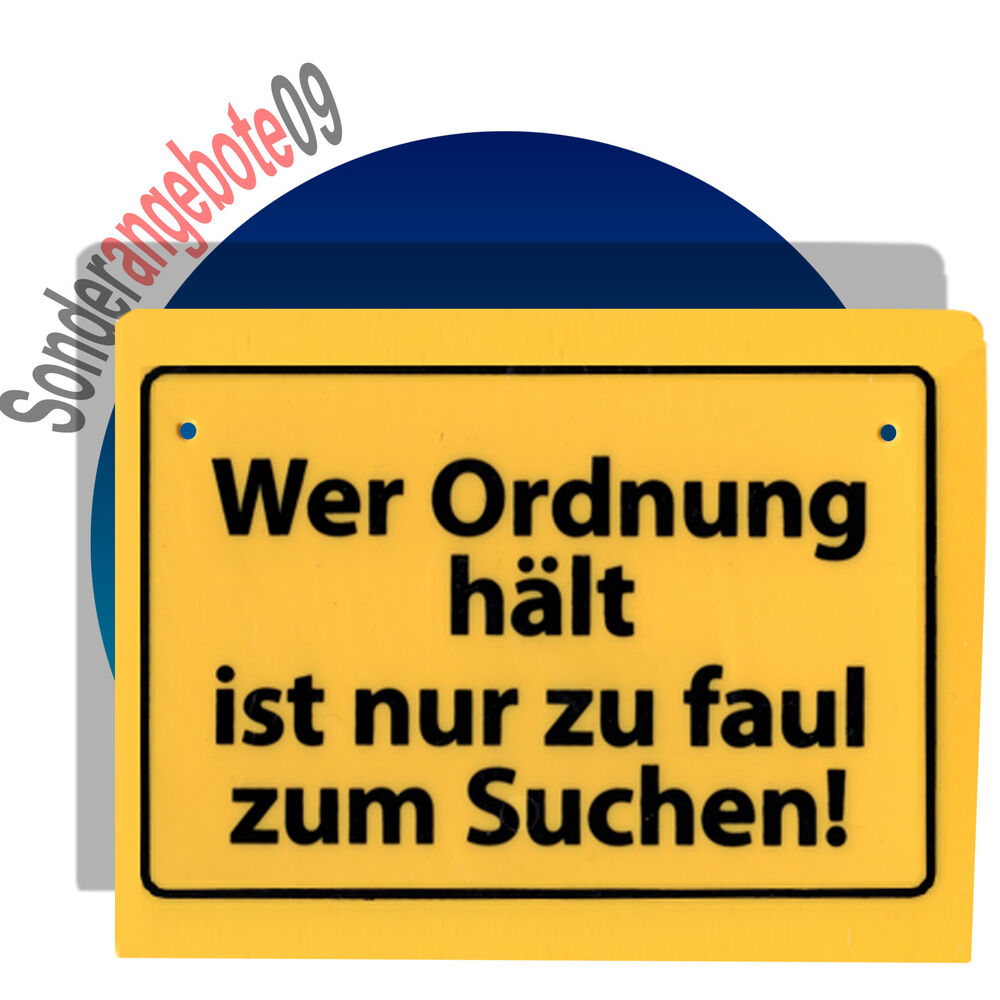 schild schilder spr che spruch wer ordnung h lt ist ebay. Black Bedroom Furniture Sets. Home Design Ideas